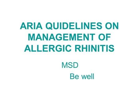 ARIA QUIDELINES ON MANAGEMENT OF ALLERGIC RHINITIS