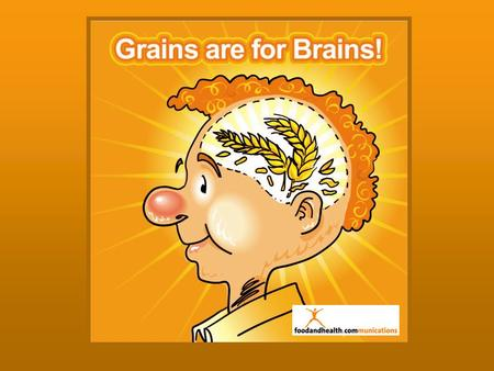 What Is a Grain? A grain is a seed or a fruit of a cereal grass Grains are classified as complex carbohydrates –Complex carbohydrates are chains of glucose,