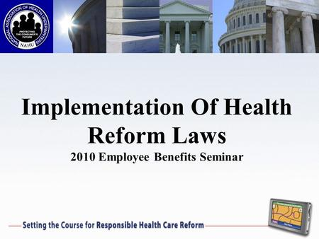 Implementation Of Health Reform Laws 2010 Employee Benefits Seminar.