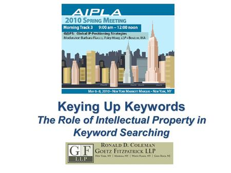 Keying Up Keywords The Role of Intellectual Property in Keyword Searching R ONALD D. C OLEMAN.