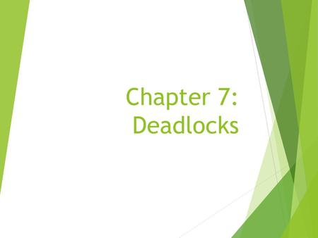 Chapter 7: Deadlocks. The Deadlock Problem System Model Deadlock Characterization Methods for Handling Deadlocks Deadlock Prevention Deadlock Avoidance.