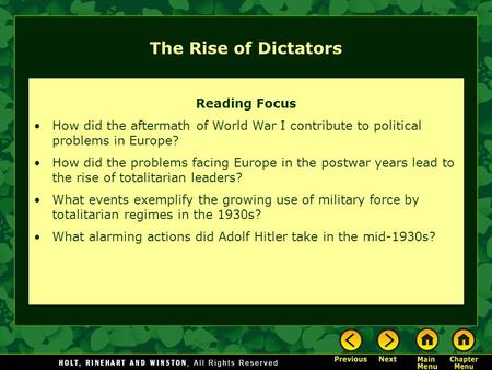 The Rise of Dictators Reading Focus How did the aftermath of World War I contribute to political problems in Europe? How did the problems facing Europe.