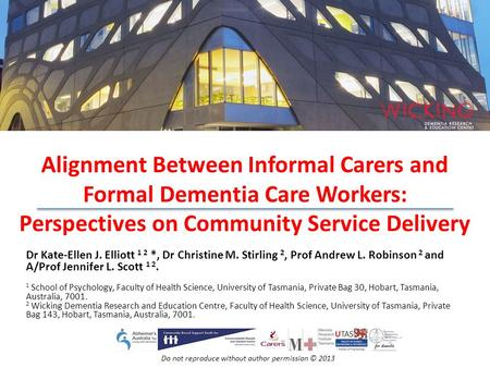 Alignment Between Informal Carers and Formal Dementia Care Workers: Perspectives on Community Service Delivery Dr Kate-Ellen J. Elliott 1 2 *, Dr Christine.