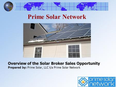 Prime Solar Network Overview of the Solar Broker Sales Opportunity