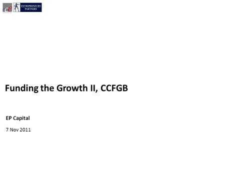 7 Nov 2011 EP Capital Funding the Growth II, CCFGB.