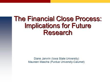 The Financial Close Process: Implications for Future Research