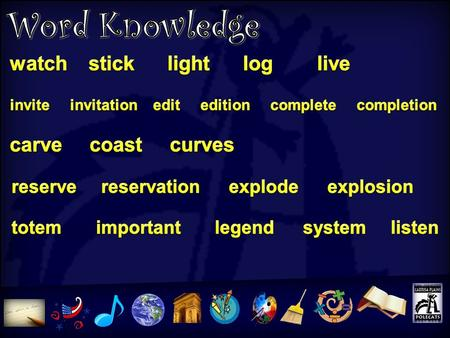 Word Knowledge watch stick light log live carve coast curves