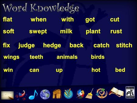 Word Knowledge Word Knowledge flat when with got cut
