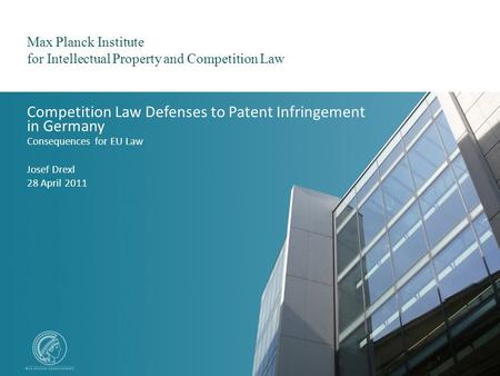 Max Planck Institute for Intellectual Property and Competition Law Name / Date 1 Max Planck Institute for Intellectual Property and Competition Law Competition.