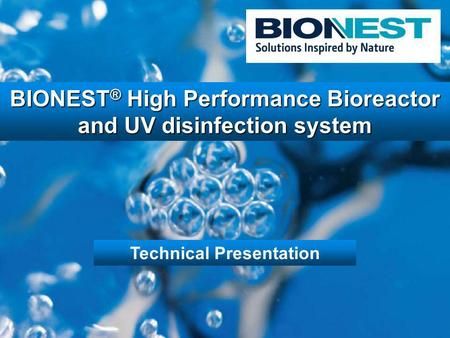 BIONEST ® High Performance Bioreactor and UV disinfection system Technical Presentation.