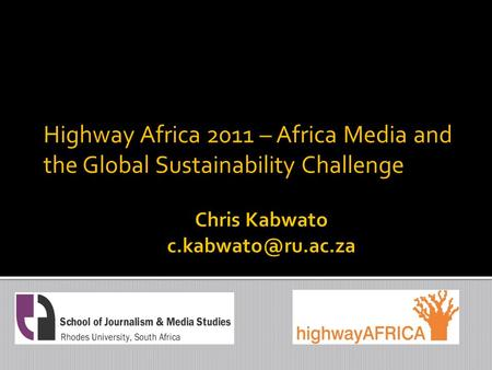 Highway Africa 2011 – Africa Media and the Global Sustainability Challenge.
