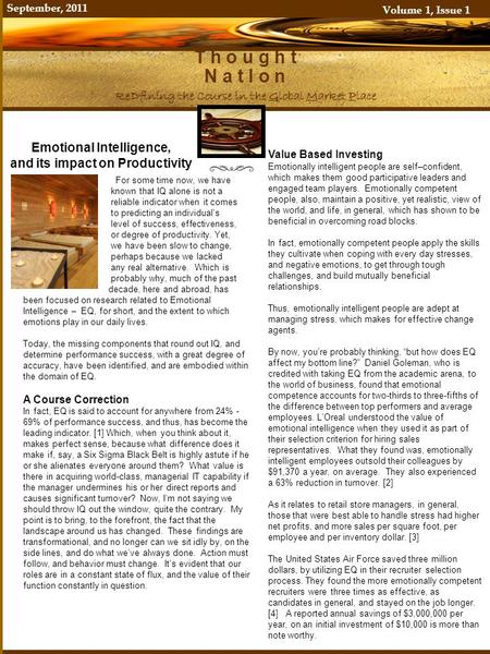 September, 2011 Volume 1, Issue 1 T h o u g h t N a t I o n ReDfining the Course in the Global Market Place Page 1 Business Solutions- ReDfined Emotional.
