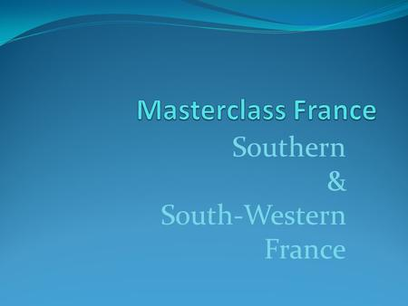 Southern & South-Western France. Location Production BORDEAUX=121,500 ha RHONE VALLEY= 79,900 ha BURGUNDY= 49,200 ha LOIRE VALLEY= 48,600 ha LANGUEDOC=