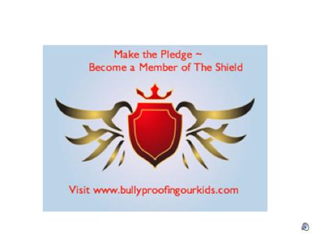 The Shield Program ~ Bully-Proofing Our Kids Helping Kids Take the Mean Out of the Meaning They Give To Words.