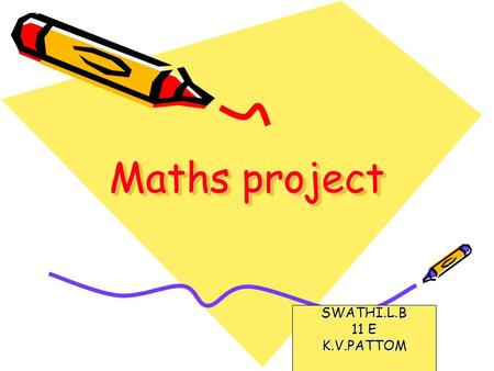 Maths project SWATHI.L.B 11 E K.V.PATTOM.