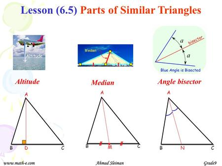 Lesson (6.5) Parts of Similar Triangles