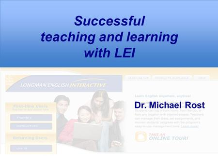 Successful teaching and learning with LEI Dr. Michael Rost.
