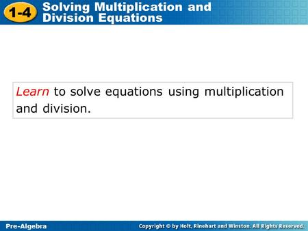 Learn to solve equations using multiplication and division.
