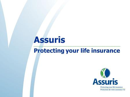 Assuris Protecting your life insurance. Who is Assuris? Founded in 1990, Assuris is the not for profit corporation, funded by the life insurance industry,