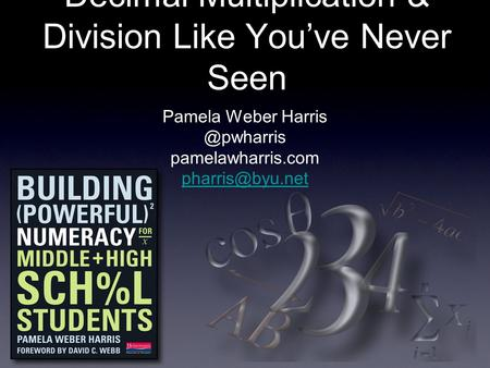 Decimal Multiplication & Division Like Youve Never Seen Pamela Weber pamelawharris.com
