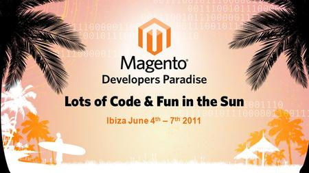 Ibiza June 4 th – 7 th 2011. Magento Developers Paradise Magento 2 Project Plans, Ideas and State Dmitriy Soroka System Architect.