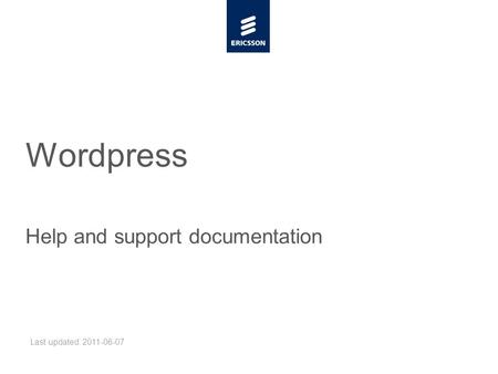 Slide title minimum 48 pt Slide subtitle minimum 30 pt Wordpress Help and support documentation Last updated: 2011-06-07.