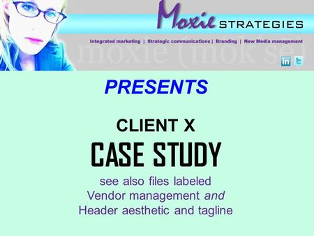PRESENTS CLIENT X CASE STUDY see also files labeled Vendor management and Header aesthetic and tagline.