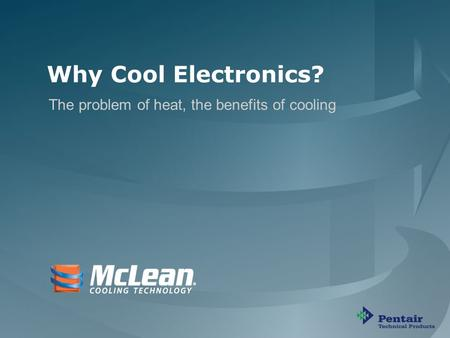 PP-00089 B Why Cool Electronics? The problem of heat, the benefits of cooling.