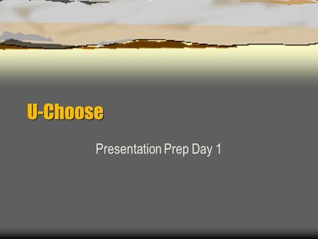 U-Choose Presentation Prep Day 1. Warm-up Choose 1 INTRO. Review recent notes on Birthday and age. Write down 10 dates in Spanish. –Section 1, must finish.