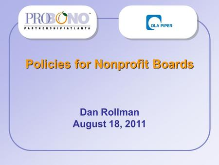 Policies for Nonprofit Boards Dan Rollman August 18, 2011.