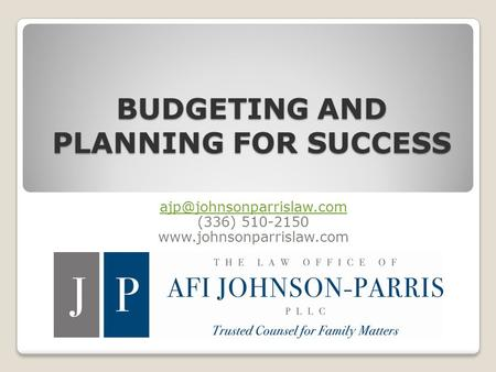 BUDGETING AND PLANNING FOR SUCCESS (336) 510-2150