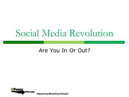 Empowering Marketing Strategies Social Media Revolution Are You In Or Out?