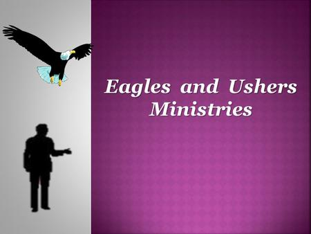 Eagles and Ushers Ministries. 410-979-3394.