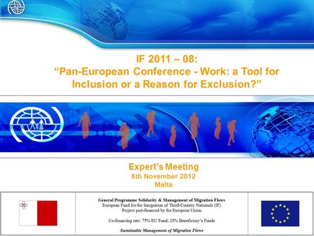 IF 2011 – 08: Pan-European Conference - Work: a Tool for Inclusion or a Reason for Exclusion? Experts Meeting 6th November 2012 Malta.