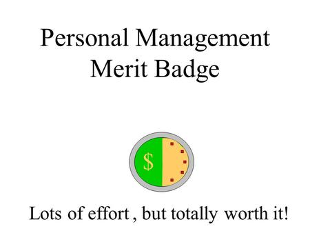 Personal Management Merit Badge $ Lots of effort, but totally worth it!