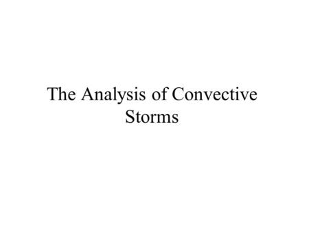 The Analysis of Convective Storms