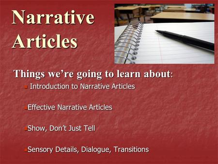 Narrative Articles Things were going to learn about : Introduction to Narrative Articles Introduction to Narrative Articles Effective Narrative Articles.