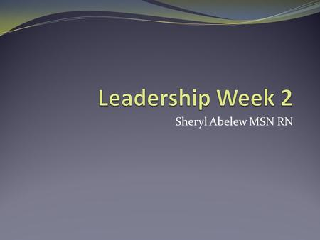Sheryl Abelew MSN RN. Chapter 5 Initiating and Implementing Change.