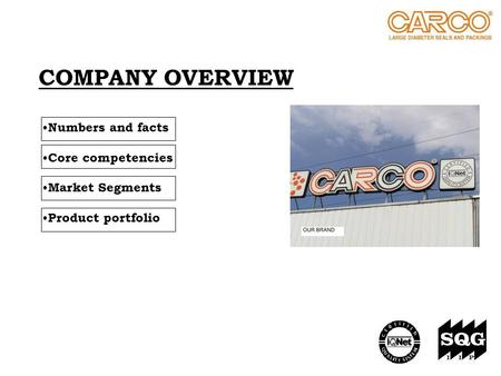 COMPANY OVERVIEW Numbers and facts Core competencies Market Segments Product portfolio.