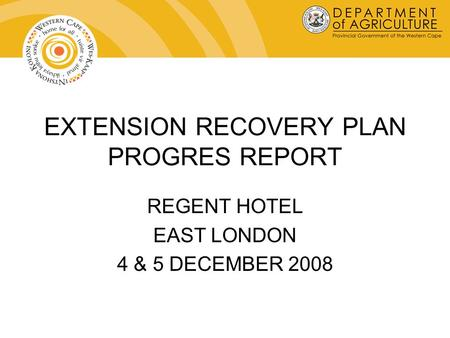EXTENSION RECOVERY PLAN PROGRES REPORT REGENT HOTEL EAST LONDON 4 & 5 DECEMBER 2008.