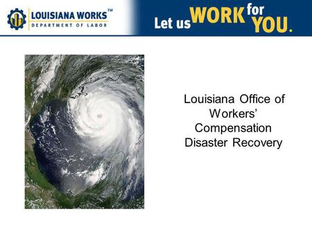 Louisiana Office of Workers Compensation Disaster Recovery.
