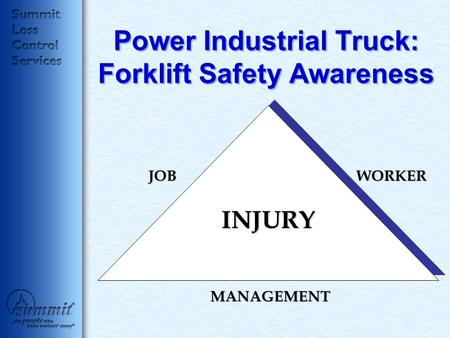 Power Industrial Truck: Forklift Safety Awareness JOBWORKER MANAGEMENT INJURY.