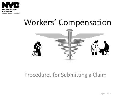 Workers Compensation Procedures for Submitting a Claim April 2011.