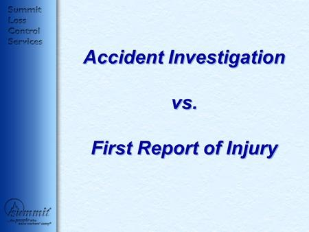 Accident Investigation vs. First Report of Injury.