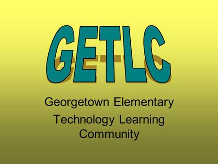 Georgetown Elementary Technology Learning Community.