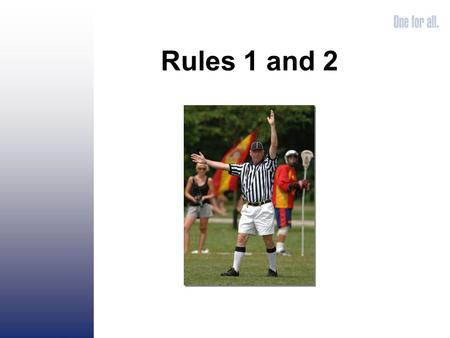 Rules 1 and 2. The Uniform Make the FIRST IMPRESSION positive.