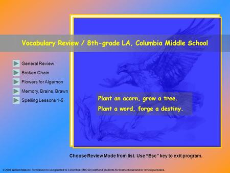 Vocabulary Review / 8th-grade LA, Columbia Middle School General Review Broken Chain Memory, Brains, Brawn Spelling Lessons 1-5 Flowers for Algernon Plant.