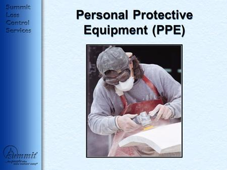 Personal Protective Equipment (PPE). Click to edit Master text styles –Second level Third level –Fourth level »Fifth level Protecting Employees Employers.
