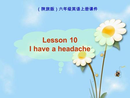 Lesson 10 I have a headache. a tooth /u:/ two teeth /i:/