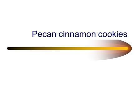 Pecan cinnamon cookies. Walnut Cinnamon Cookies 1/2 cup unsalted butter 3/4 cup granulated sugar, divided 1/4 cup packed light brown sugar 1 large egg.